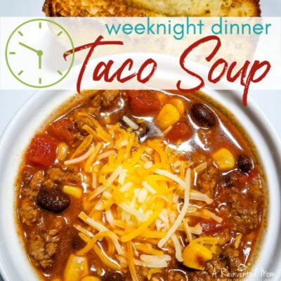 Easy Taco Soup feature pic | A Reinvented Mom #easytacosoup
