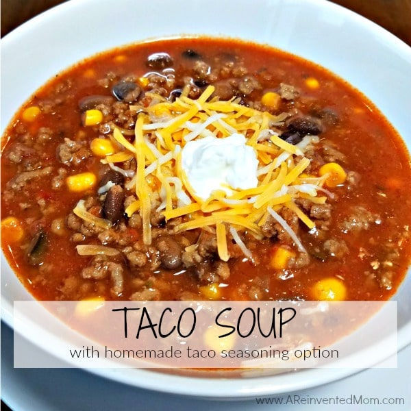 Taco Soup with Homemade Taco Seasoning Option | A Reinvented Mom