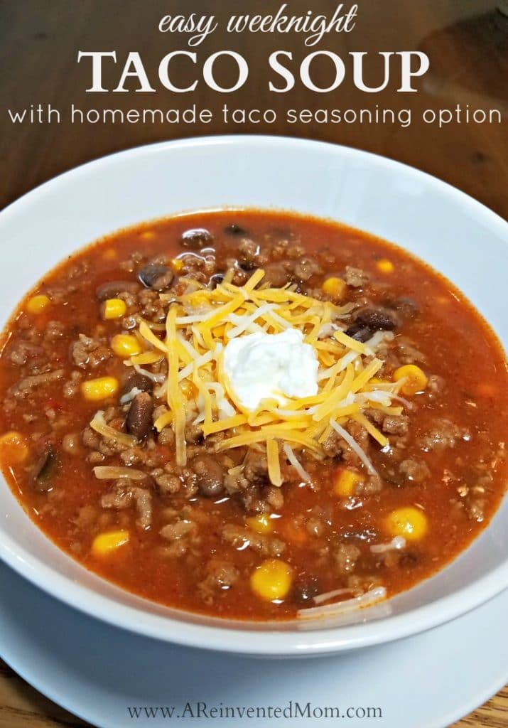 Easy Weeknight Taco Soup with Homemade Taco Seasoning Option | A Reinvented Mom