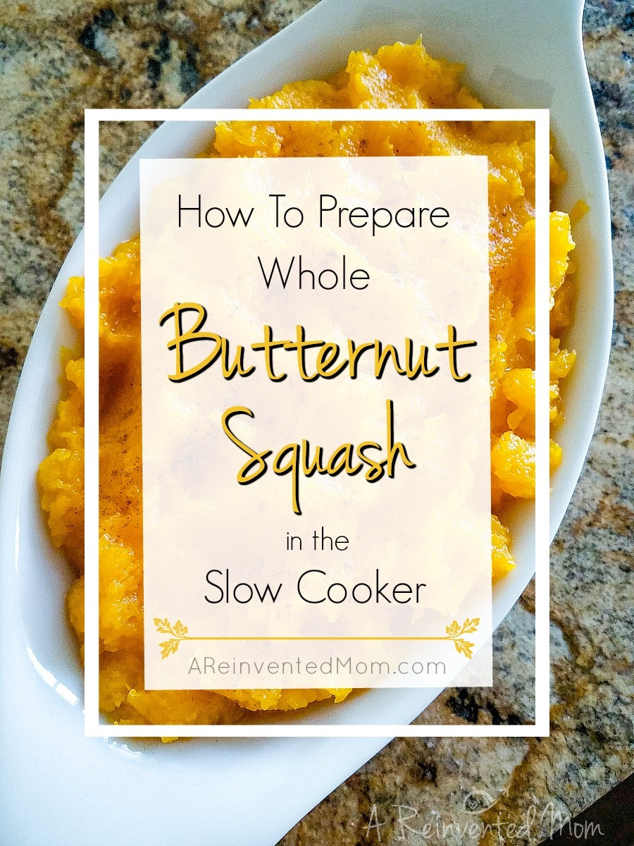 How To Prepare Whole Butternut Squash in the Slow Cooker Serving Dish Single Image Pin | A Reinvented Mom