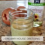 Creamy House Dressing Feature | A Reinvented Mom