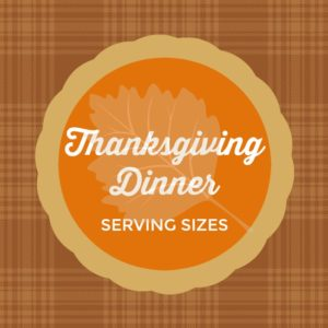 Use this helpful Thanksgiving Dinner Serving Sizes guide to successfully plan your holiday feast. Thanksgiving Dinner Serving Sizes - A Reinvented Mom