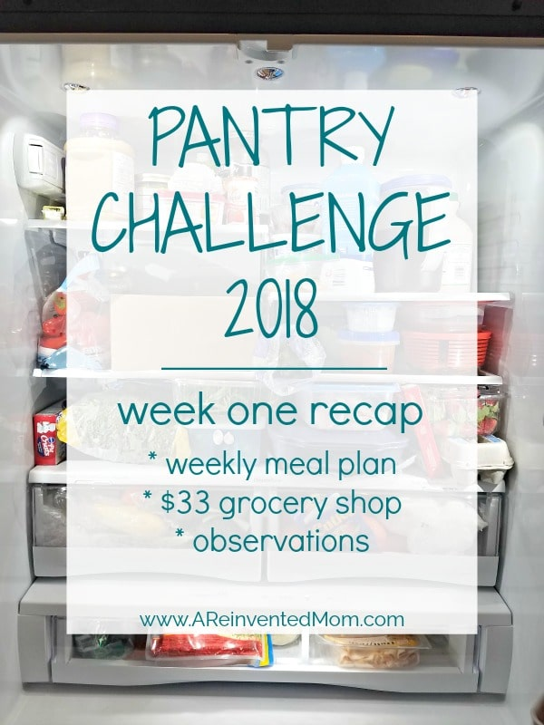 Pantry Challenge 2018 Week 1 Recap - meal plan and observations | A Reinvented Mom