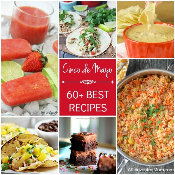 60+ Best Cinco de Mayo Recipes | A Reinvented Mom #cincodemayorecipes