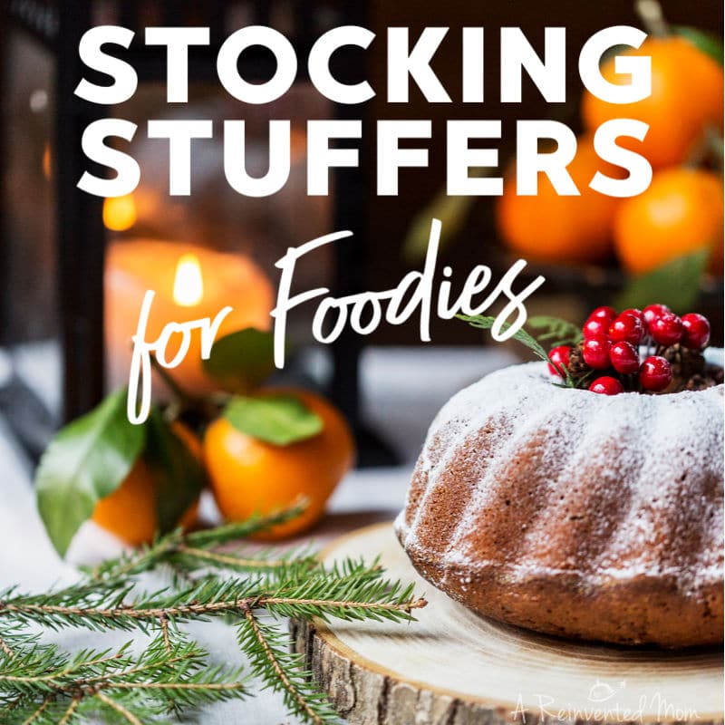 Affordable Gifts for Foodies | A Reinvented Mom #foodiegifts #stocking stuffers