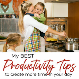BEST Productivity Tips square feature | A Reinvented Mom #productivitytips #timesavers