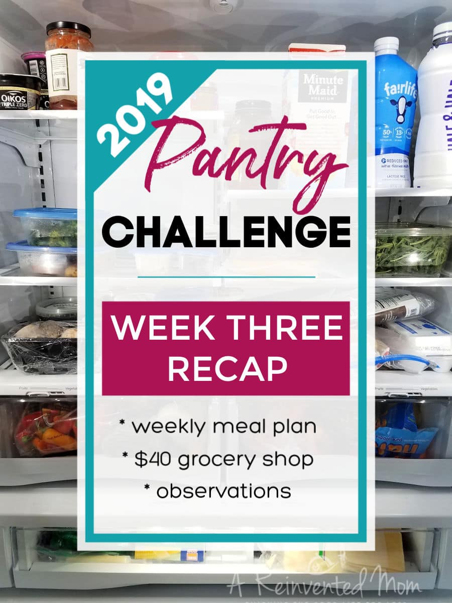Follow our progress for Pantry Challenge 2019. Week 3 Recap of what we ate, how much we spent on groceries and the challenges we faced. | A Reinvented Mom #pantrychallenge