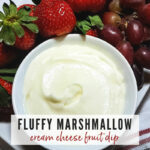 Marshmallow Fruit Dip in a white bowl with strawberries & grapes | A Reinvented Mom