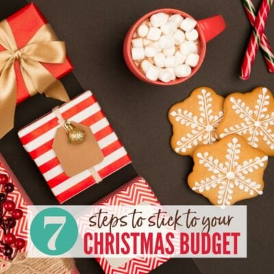 7 Steps to Stick to Your Christmas Budget