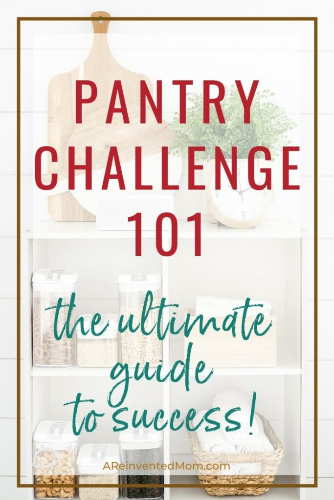 Photo of pantry shelves filled with food containers, a basket of towels, recipe box, cutting boards, a clock & a plant with a graphic overlay | A Reinvented Mom #pantrychallenge