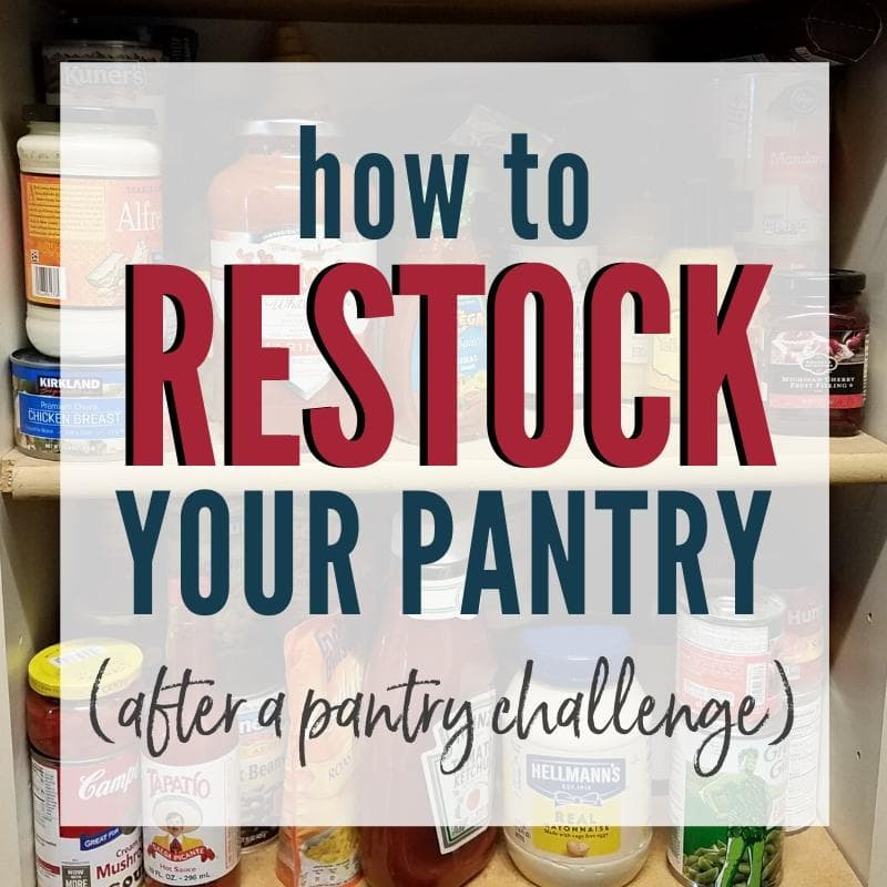 Two pantry shelves filled with various canned & jarred foods, with graphic overlay. Restock your pantry after a pantry challenge | A Reinvented Mom