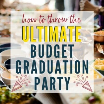 Table of party foods with graphic overlay How to Throw the Ultimate Graduation Party on a Budget | A Reinvented Mom