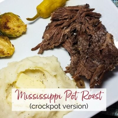 Plate of Mississippi Pot Roast, mashed potatoes & brussels sprouts with graphic overlay | A Reinvented Mom