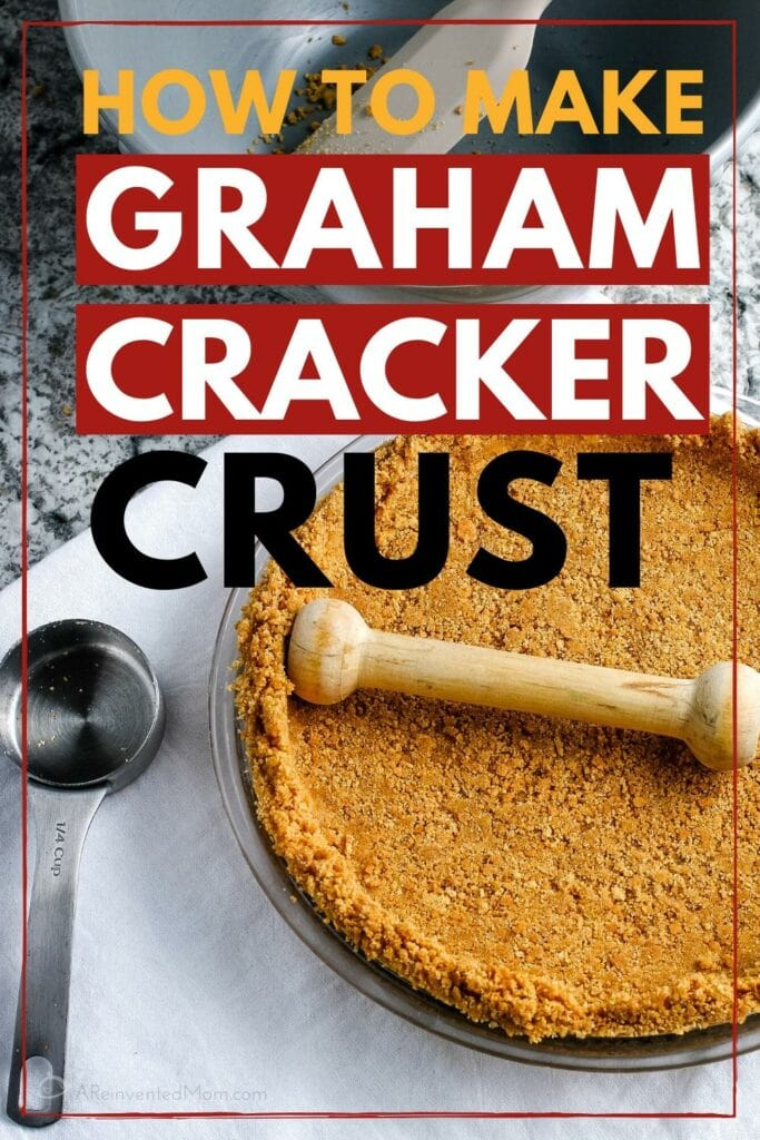 Pie crust on a white towel with measuring cup & How to Make Graham Cracker Crust graphic. | A Reinvented Mom