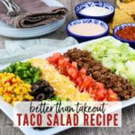 Yellow corn, green peppers, black olives, cheese, tomatoes, lettuce & ground beef with Better Thank Takeout Taco Salad Recipe graphic | A Reinvented Mom