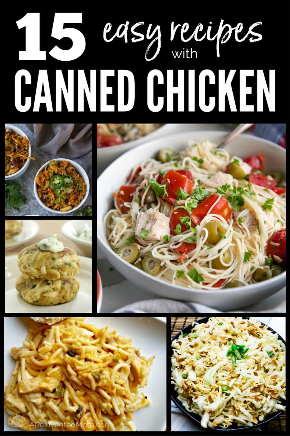 Collage of 5 dishes made with canned chicken and a 15 Easy Recipes with Canned Chicken graphic | A Reinvented Mom