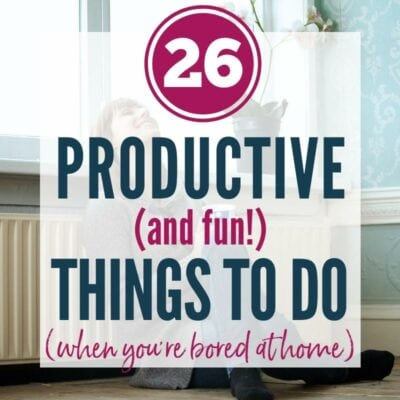 Woman sitting on floor & smiling with 26 Productive (and fun) Things to Do When You're Bored at Home graphic overlay | A Reinvented Mom