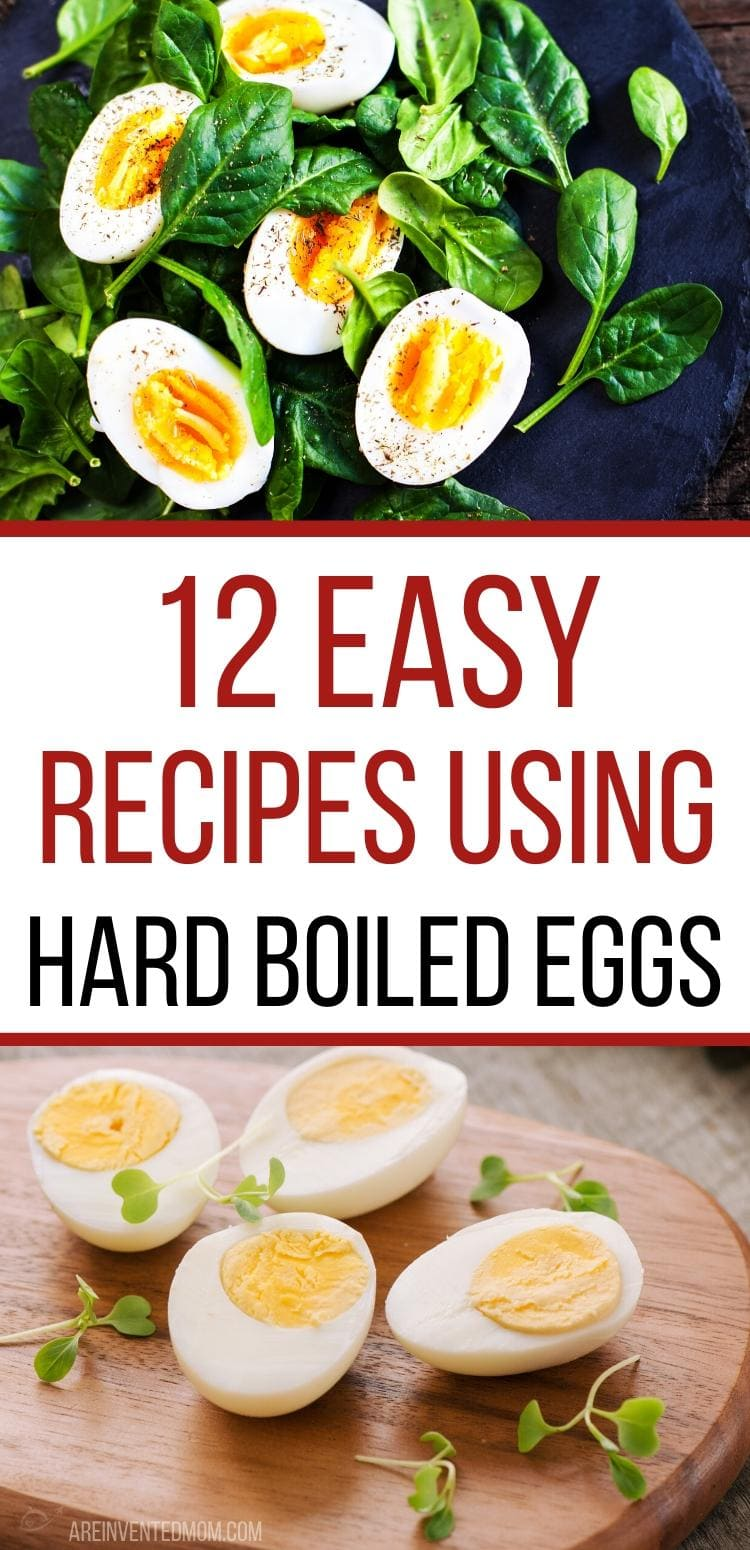 Two photos of hard cooked eggs on fresh spinach & a wooden board with Easy Recipes Using Hard Boiled Eggs graphic overlay | A Reinvented Mom