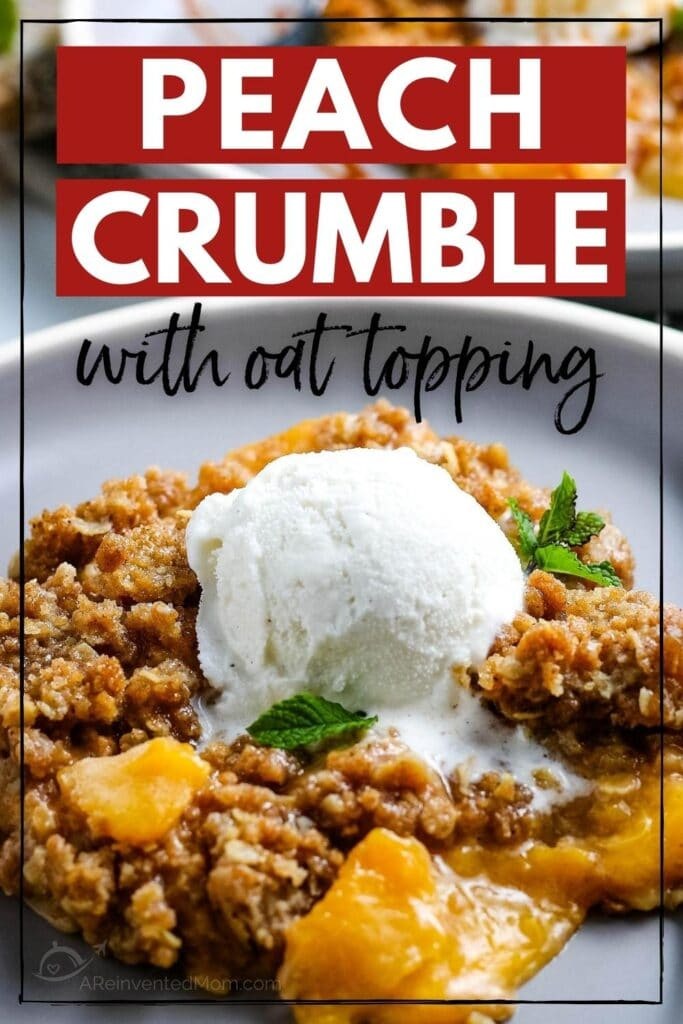 Peach crumble with oats with a scoop of vanilla ice cream on top with text overlay