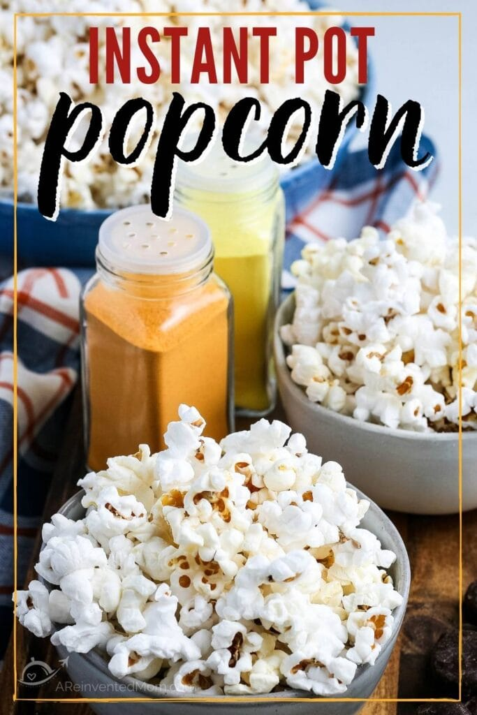 four bowls of popcorn, different types of seasonings M&M candy and chocolate candy placed on wooden board, text overlay Instant Pot Popcorn