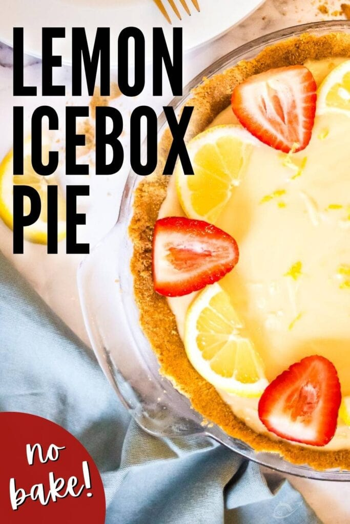 top view of lemon icebox pie after chilling with lemon wedges and strawberry halves for garnish with text overlay