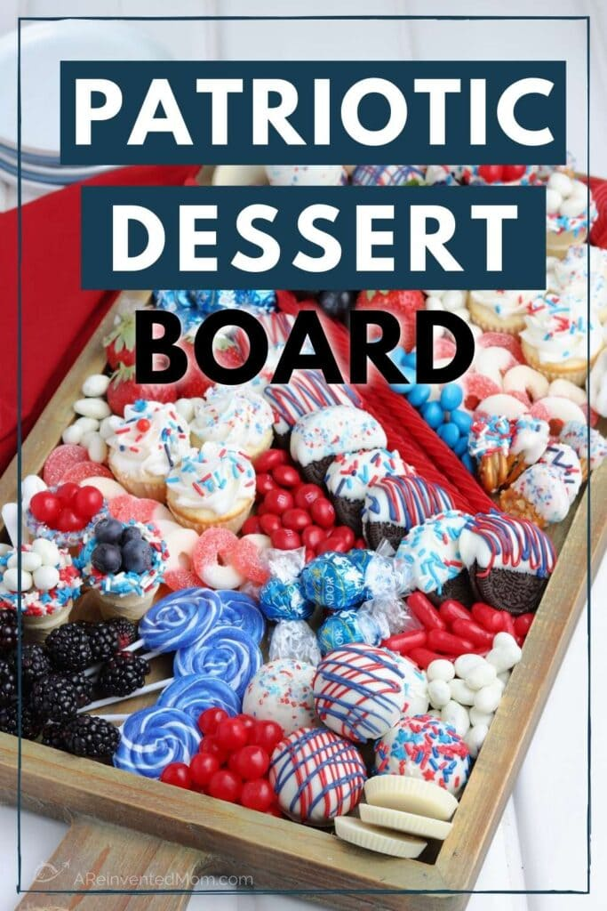 styled 4th of july charcuterie dessert board with text overlay