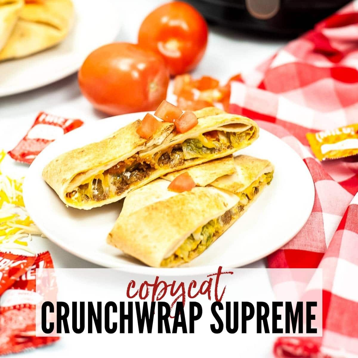 a Crunchwrap supreme cut in half on a white plate with graphic overlay
