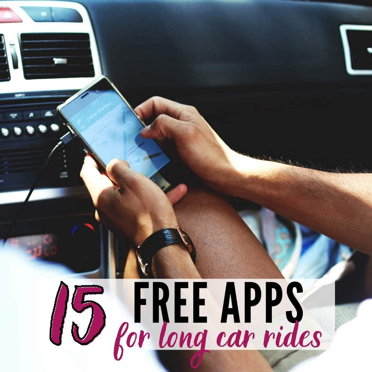 teen boy using a smart phone in a car with 15 Free Apps for Long Car Rides graphic overlay