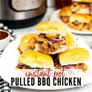 stack of instant pot pulled bbq chicken sliders on a white plate with text overlay