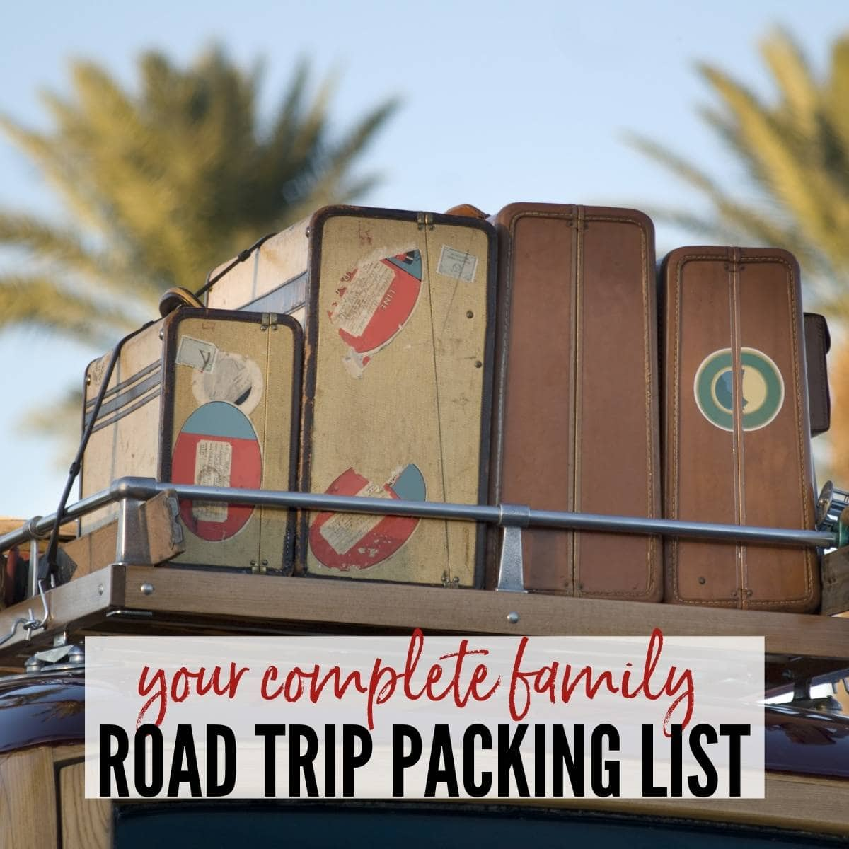 suitcases tied to the top of a car with packing list graphic overlay