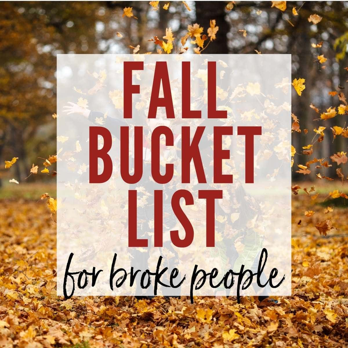 children playing in fallen leaves with fall bucket list for broke people graphic overlay