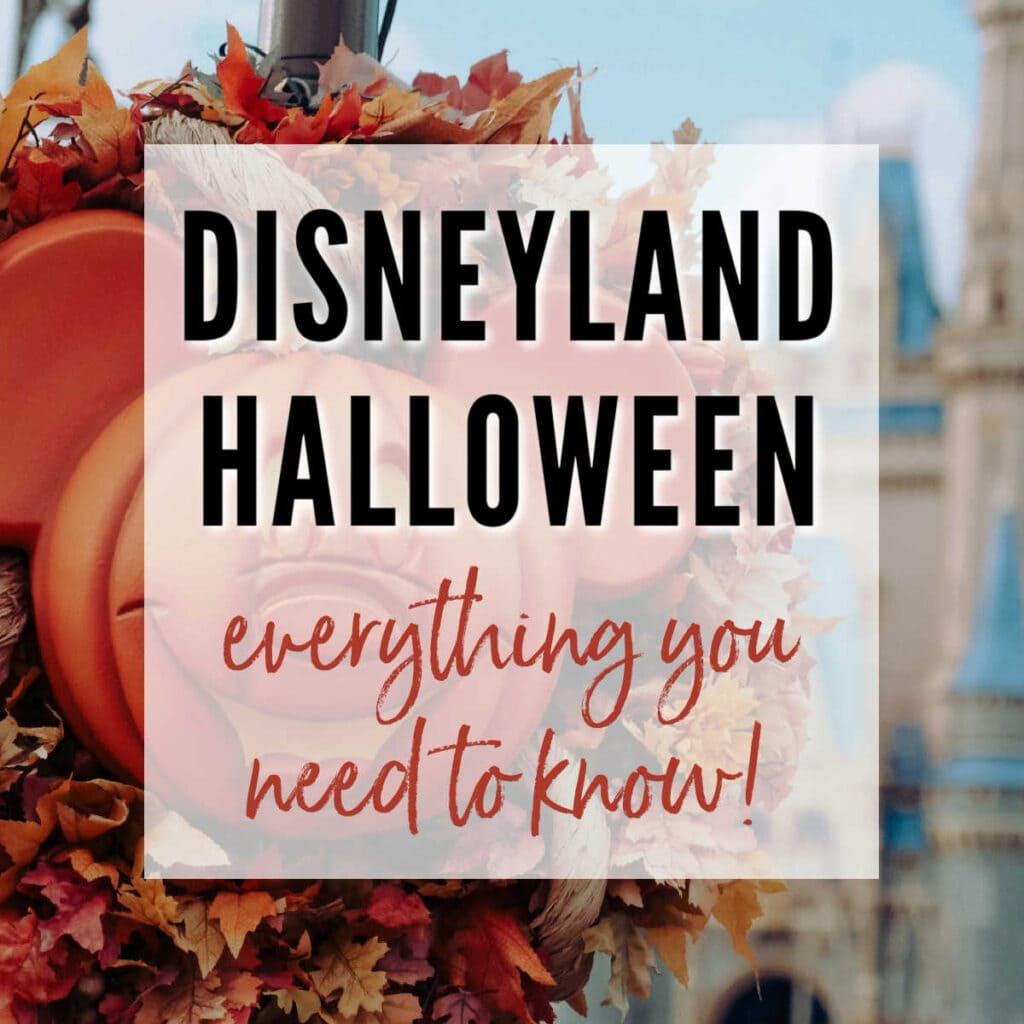 Disneyland Halloween: Everything You Need to Know!